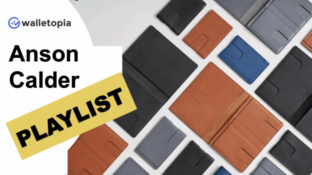 Anson Calder wallets playlist